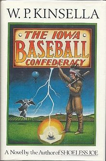 The Iowa Baseball Confederacy by W.P. Kinsella